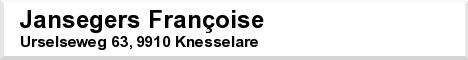 Jansegers Françoise, kantoor te 9910 Knesselare, Urselseweg 63